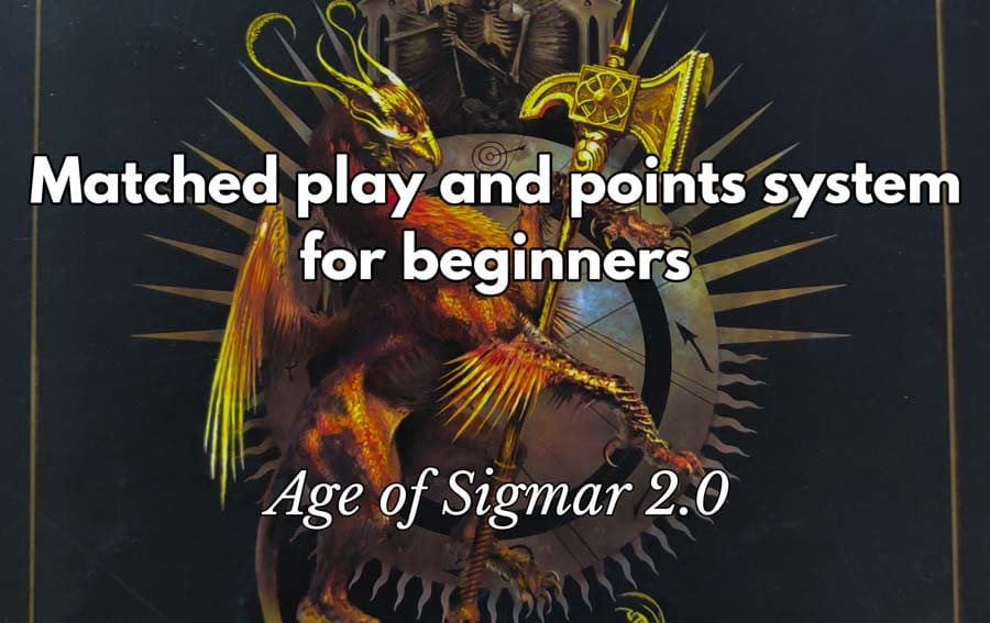 Age of Sigmar point system and matched play explained (updated for AoS 2.0)