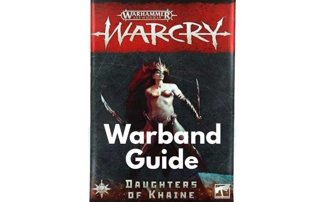 Daughters of Khaine Warcry Warband – Guide, Tactics, Overview