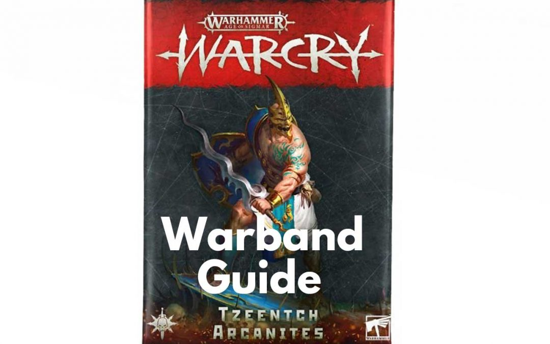 Tzeentch Arcanites Warcry Warband – Guide, Tactics & Overview